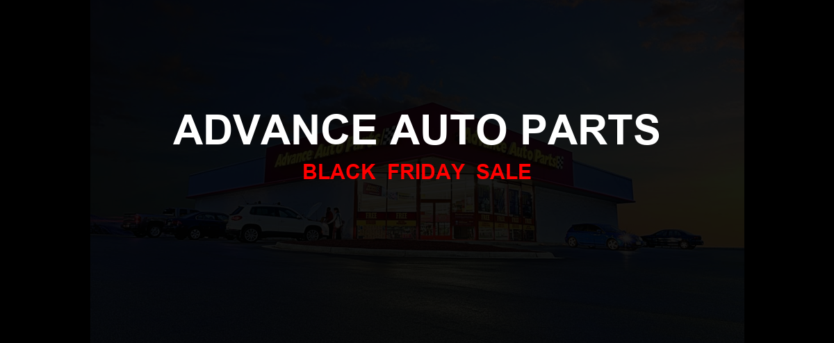 Advance Auto Parts [GJ_EVENT_WITH_YEAR] Ad, Sales [17+ Deals]