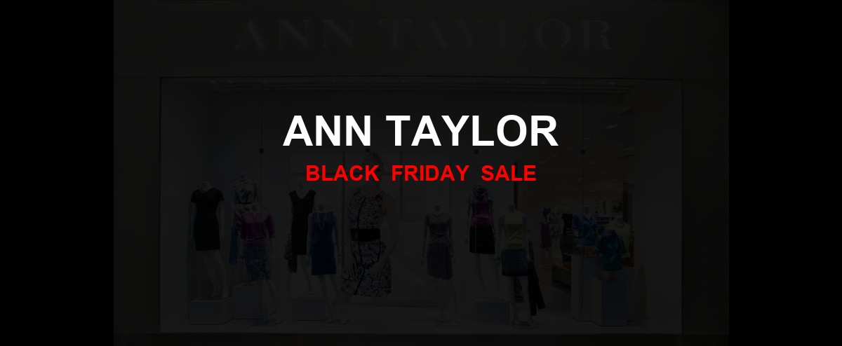 Ann Taylor Black Friday 2020 Ad, Sales [15+ Deals]