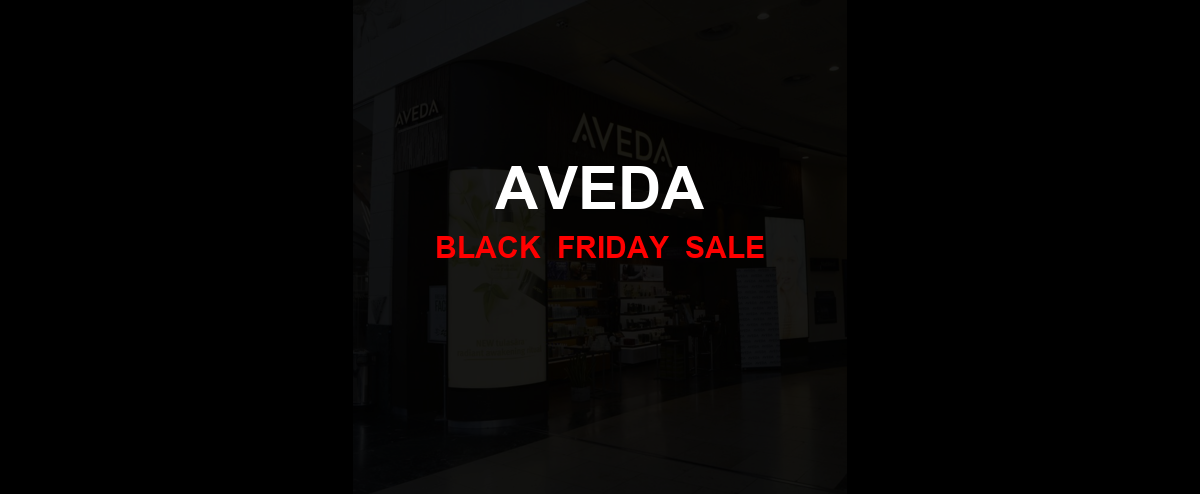 Aveda [GJ_EVENT_WITH_YEAR] Ad, Sales [25+ Deals]