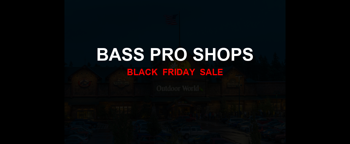 Bass Pro Shops [GJ_EVENT_WITH_YEAR] Ad, Sales [15+ Deals]