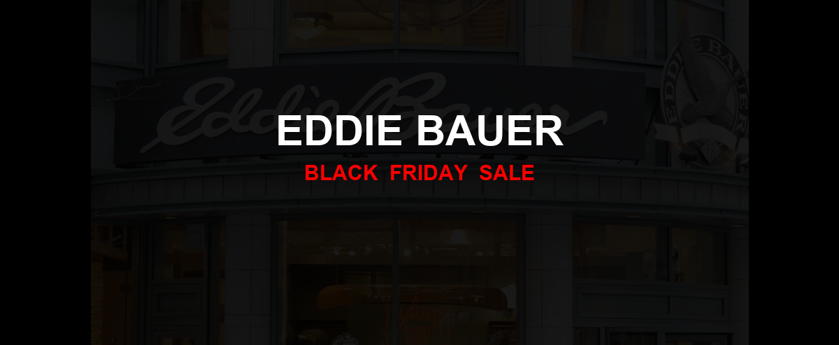 Eddie Bauer Black Friday 2020 Ad, Sales [11+ Deals]