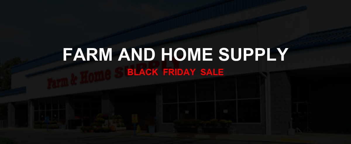 Farm and Home Supply Black Friday 2020 Ad, Sales [10+ Deals]