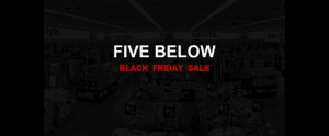 Five Below [GJ_EVENT_WITH_YEAR] Ad, Sales [27+ Deals]