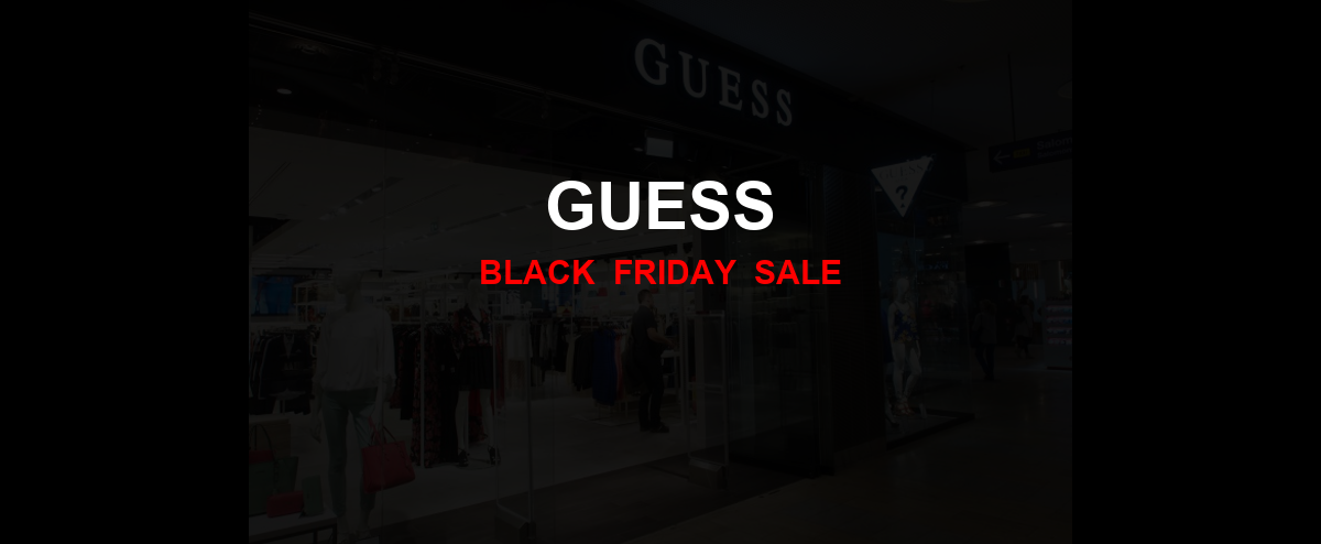 Guess [GJ_EVENT_WITH_YEAR] Ad, Sales [10+ Deals]