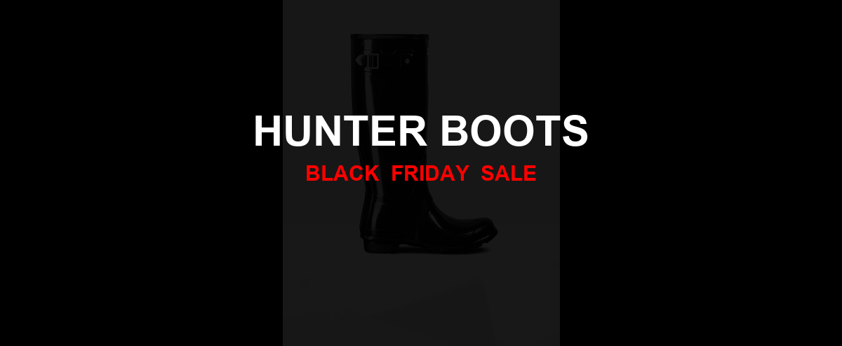 Hunter Boots [GJ_EVENT_WITH_YEAR] Ad, Sales [21+ Deals]
