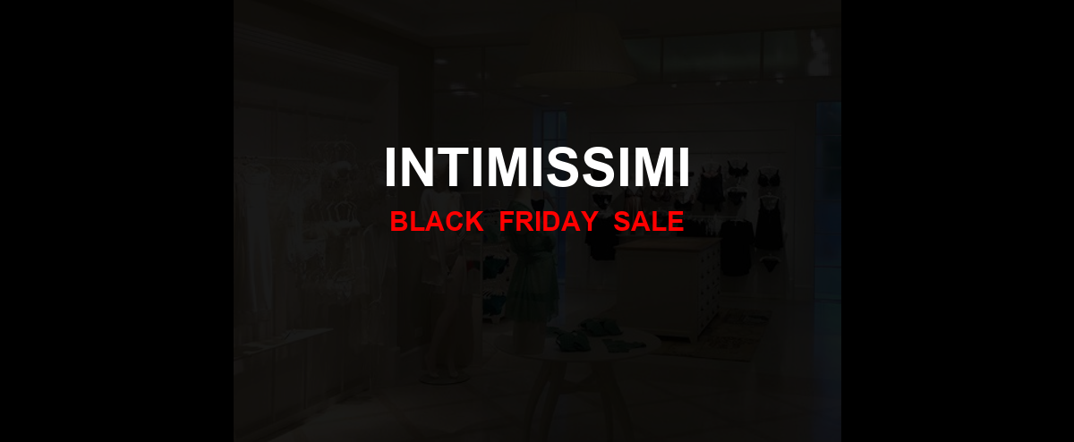 Intimissimi [GJ_EVENT_WITH_YEAR] Ad, Sales [21+ Deals]