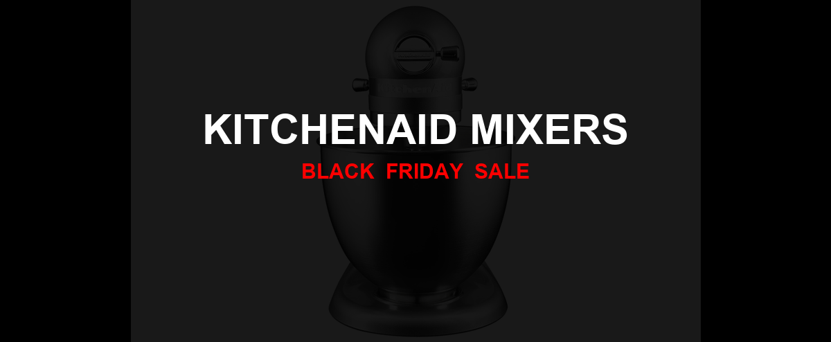 KitchenAid Mixers Black Friday 2020 Ad, Sales [50+ Deals]