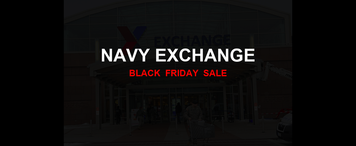 Navy Exchange [GJ_EVENT_WITH_YEAR] Ad, Sales [20+ Deals]