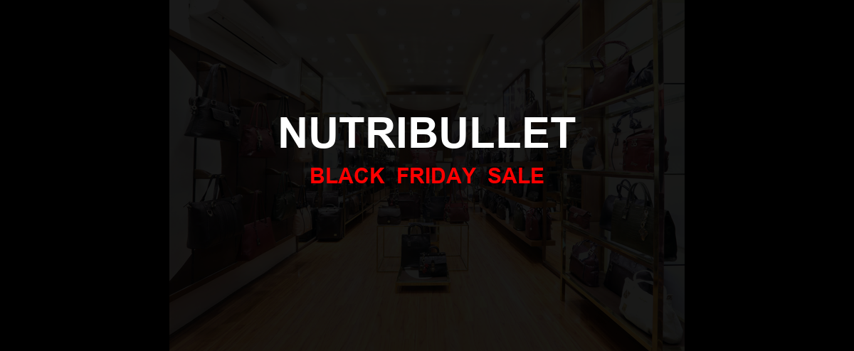 NutriBullet [GJ_EVENT_WITH_YEAR] Ad, Sales [13+ Deals]