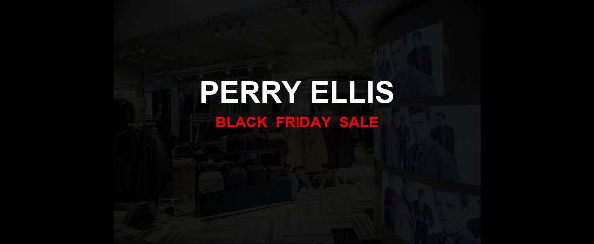 Perry Ellis [GJ_EVENT_WITH_YEAR] Ad, Sales [31+ Deals]
