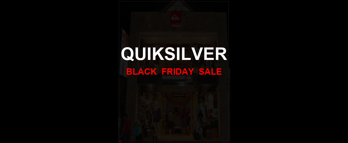 Quiksilver [GJ_EVENT_WITH_YEAR] Ad, Sales [17+ Deals]