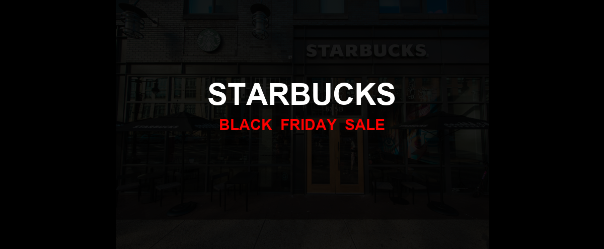 Starbucks Black Friday 2020 Ad, Sales [20+ Deals]