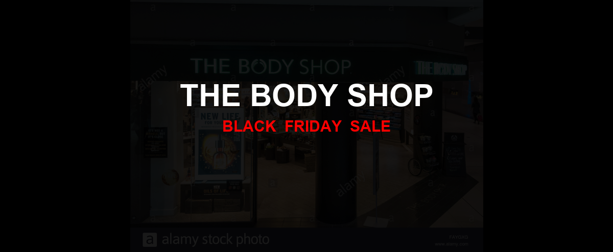 The Body Shop [GJ_EVENT_WITH_YEAR] Ad, Sales [19+ Deals]