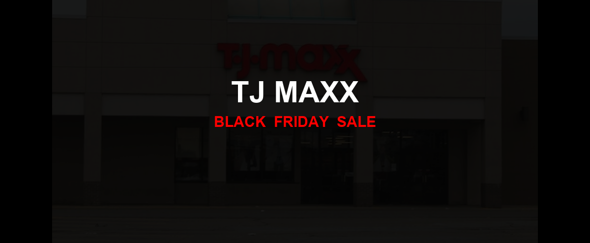 TJ Maxx [GJ_EVENT_WITH_YEAR] Ad, Sales [50+ Deals]