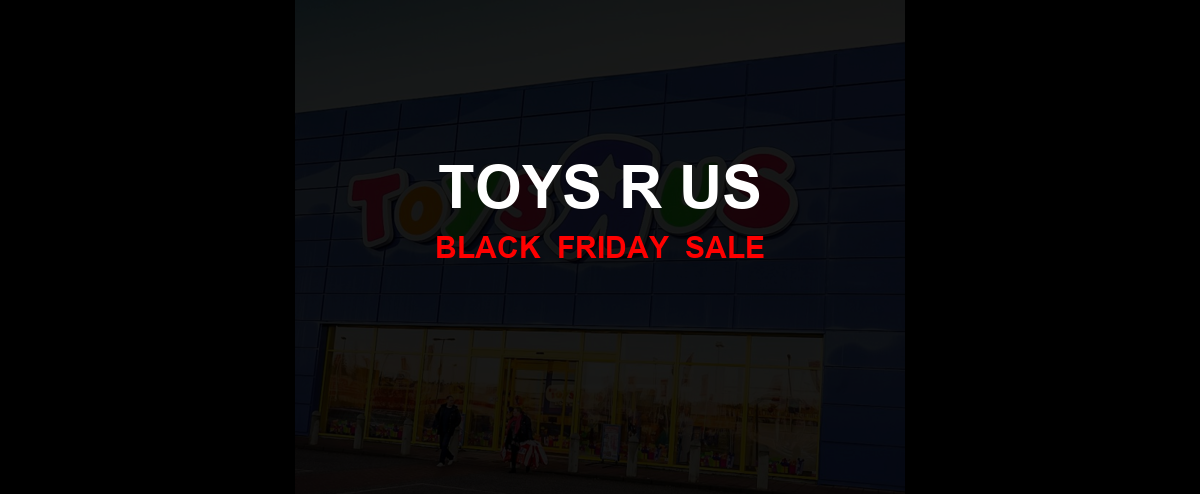 Toys R Us Black Friday 2020 Ad, Sales [19+ Deals]