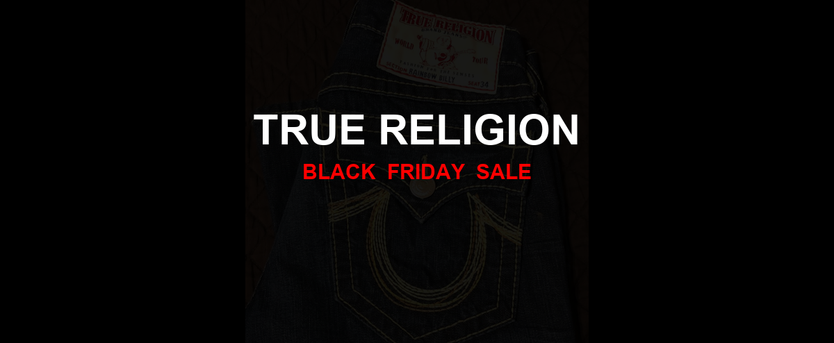 True Religion Christmas 2020 Ad, Sales [21+ Deals]